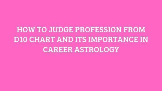 Career Astrology from D10 chart