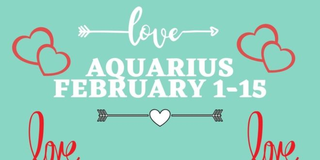 ❤️Aquarius February 1-15 THEY TRULY LOVE YOU!
