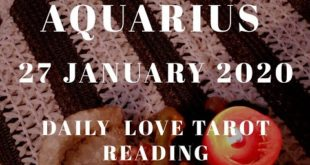 Aquarius daily love reading ⭐ THEY KNOW YOUR WORTH. COMING BACK ⭐27 JANUARY 2020