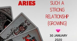 Aries daily love reading 💖 SUCH A STRONG RELATIONSHIP  ( GROWING ) 💖 30 JANUARY 2020