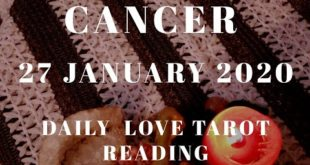 Cancer daily love reading ⭐ YOU HOLD THE POWER OVER THEM ⭐ 27 JANUARY 2020