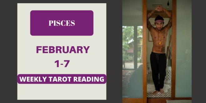 """PISCES - """"THE TRUTH YOU NEED TO KNOW"""" FEBRUARY 1-7 WEEKLY TAROT READING"""