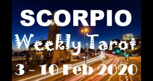 SCORPIO WEEKLY TAROT ASTROLOGY HOROSCOPE 3 - 10 FEBRUARY 2020 (SPECIAL LEO FULL MOON)