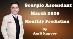Scorpio Ascendant March 2020 Monthly Prediction By Amit Kapoor