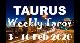 TAURUS WEEKLY TAROT ASTROLOGY HOROSCOPE 3 - 10 FEBRUARY 2020 (SPECIAL LEO FULL MOON)