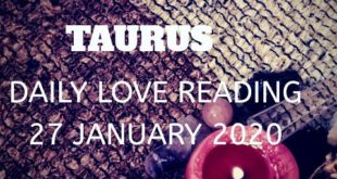 Taurus daily love reading 💖 THEY ARE HIDING SOMETHING FROM YOU  💖 27 JANUARY  2020