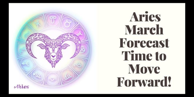 Aries Monthly Forecast For March ~ Astrology + Tarot