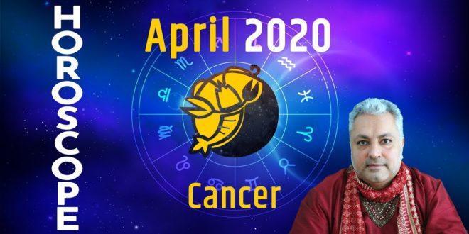 Cancer Horoscope April 2020, Cancer April 2020 Astrology, Monthly Horoscope, april horoscope 2020