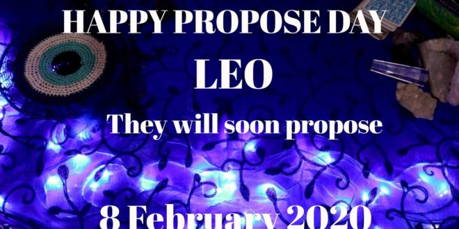 Leo daily love reading,💖THEY WILL SOON PROPOSE 💖 8 FEBRUARY 2020