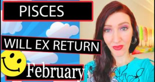 PISCES EX RETURNS SOMETHING IS WORKING, THEY CAN'T LET YOU GO!!! FEBRUARY