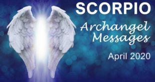 SCORPIO ARCHANGEL MESSAGES - APRIL 2020     Intuitive Tarot & Angel Reading