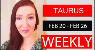 TAURUS WEEKLY LOVE ARE YOU READY FOR THIS!!! FEB 20 TO 26