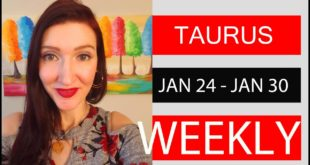TAURUS WEEKLY LOVE YOU NEED TO KNOW THIS!!! JAN 24 TO 30