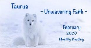 Taurus - Unwavering Faith - February 2020 Monthly Reading