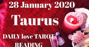 Taurus daily love reading ⭐ THEY CANNOT BREATHE WITHOUT YOU ⭐ 28 JANUARY 2020