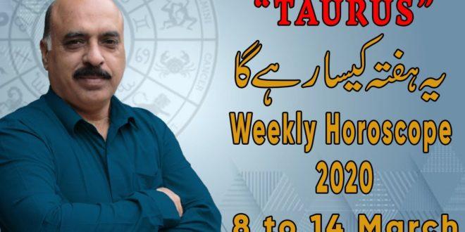 Weekly Horoscope Taurus|8 March to 14 March 2020|yeh hafta Kaisa rhe ga |by Sheikh Zawar Raza jawa
