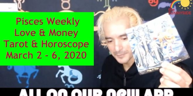 💖Pisces Weekly Love and Money (Horoscope. & Tarot March 2 - 6, 2020)