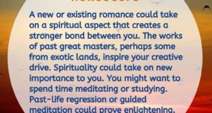 A new or existing romance could take on a spiritual aspect that creates a strong...