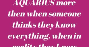 Aquarius * WELL if you just let me get my point across first THEN maybe you will...