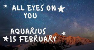 Aquarius daily love tarot reading 💞 ALL EYES ON YOU 💞 15 FEBRUARY 2020