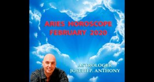 Aries Horoscope February 2020- Astrologer Joseph P. Anthony