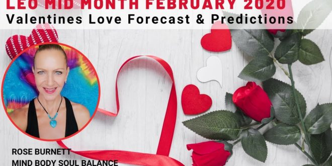 Leo Mid Month February 2020 - Valentines Love Forecast & Predictions