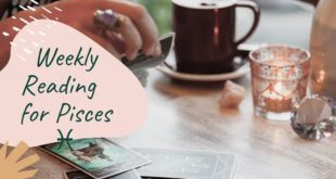 """PISCES WEEKLY """"NEW BEGINNINGS ALL AROUND!"""" 