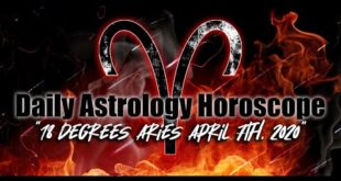Daily Astrology Horoscope * 18° Aries * April 7th, 2020