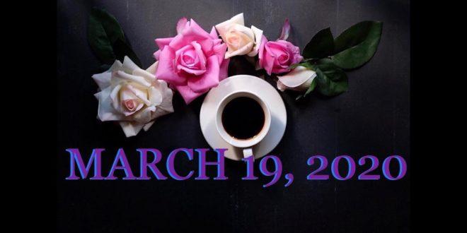 LEO/SAGITTARIUS/ARIES ~ MARCH 19th ~ DAILY