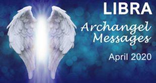 LIBRA ARCHANGEL MESSAGES - APRIL 2020      Intuitive Tarot & Angel Reading