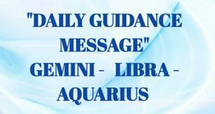 LIBRA, GEMINI, AQUARIUS-DAILY GUIDANCE MESSAGES