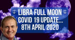 Libra Full Moon 8th April 2020 ♎🌕 Covid 19 Update...