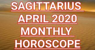 Sagittarius April 2020 horoscope prediction. | Sagittarius monthly horoscope prediction.