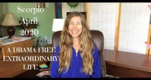 Scorpio April 2020 A DRAMA-FREE EXTRAORDINARY LIFE! #Scorpio #Astrology