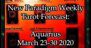 Aquarius Weekly Tarot Reading March 23-30 2020 ~  Severed Tethers    New Paradigm Forecast