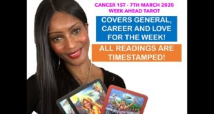 CANCER WEEKLY TAROT 1ST - 7TH MARCH 2020: GENERAL, WORK AND LOVE