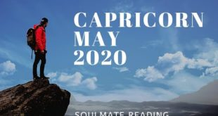 Capricorn May 2020 ~ A PAST SOULMATE  WILL RETURN AND RECONNECT .