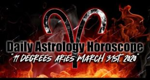 Daily Astrology Horoscope * 11° Aries * March 31st, 2020
