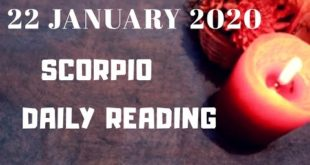 Scorpio daily love reading 💝SOMEONE CHANGED THEIR MIND 💝22 JANUARY 2020