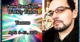 Taurus Weekly Tarot Horoscope April 6-13 2020 ~ Divine Rearrangements