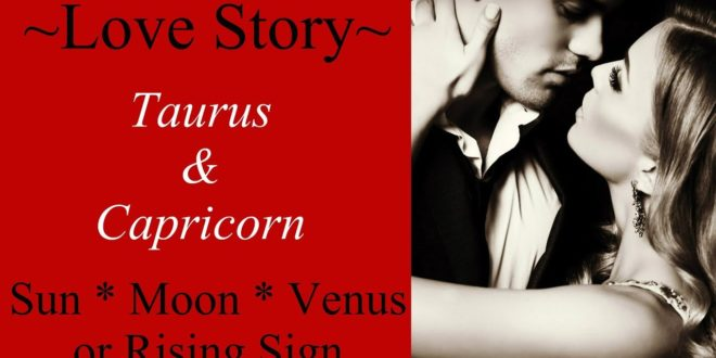 Taurus & Capricorn Love Story ~ Empathic & Telepathic Connection