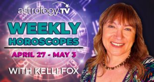 Weekly Horoscope: April 27, 2020 - May 3, 2020 | Kelli Fox | Astrology.TV