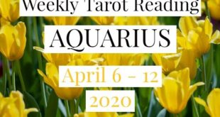 Aquarius Weekly Tarot Reading - April 6-12, 2020