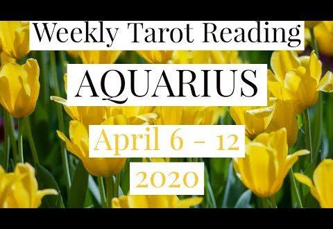 Aquarius Weekly Tarot Reading - April 6-12, 2020