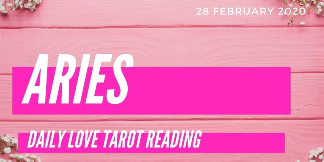 Aries daily love tarot reading 💕 FORGIVE YOUR PERSON 💕 28 FEBRUARY 2020