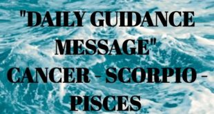 CANCER, SCORPIO, PISCES MARCH 5, 2020 - DAILY GUIDANCE