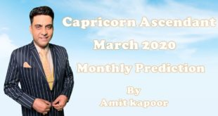 Capricorn Ascendant March 2020 Monthly Prediction By Amit Kapoor