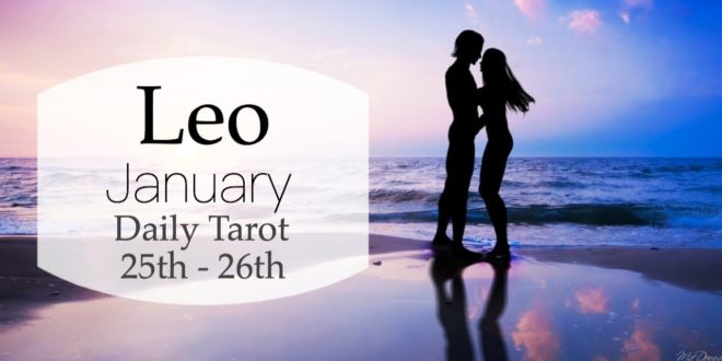 LEO JAN 25th - 26th | AFTER BEING TAKEN FOR GRANTED ....THERE IS LOVE! - Leo Tarot Love Reading