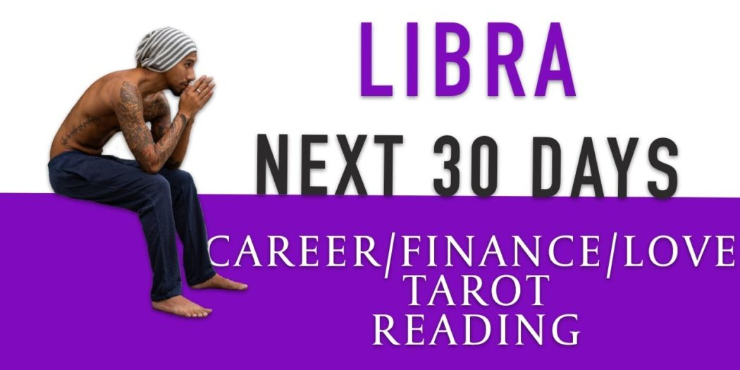 """LIBRA - """"NOT THE TIME TO GIVE UP"""" NEXT 30 DAYS CAREER/FINANCE/LOVE"""