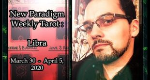 Libra Weekly Horoscope Tarot Reading March 30 - April 6 2020 || New Paradigm Tarot